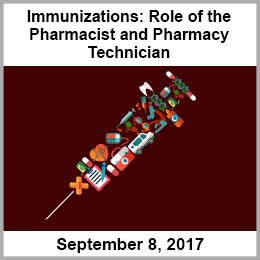 Immunizations: Role of the Pharmacist and Pharmacy Technician