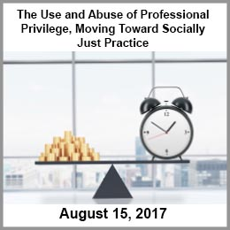 The Use and Abuse of Professional Privilege, Moving Toward Socially Just Practice