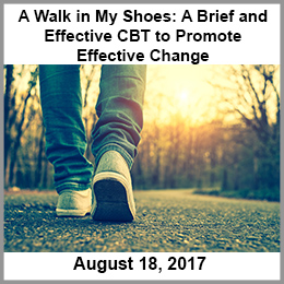 A Walk in My Shoes: Brief and Effective CBT to Promote Effective Change
