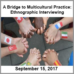A Bridge to Multicultural Practice: Ethnographic Interviewing